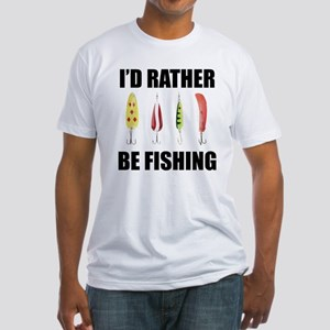 I'd Rather Be Fishing Fitted T-Shirt