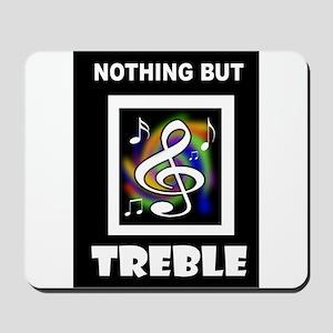 TREBLE TROUBLE Mousepad