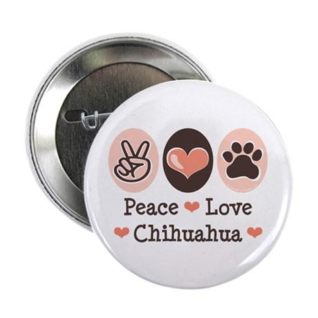 """Peace Love Chihuahua 2.25"""" Button (10 pack)"""