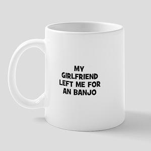 my girlfriend left me for an Mug