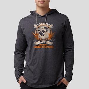 Don't Judge My Pug & I Won't J Long Sleeve T-Shirt