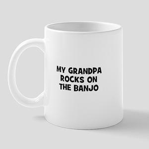 my grandpa rocks on the Banjo Mug