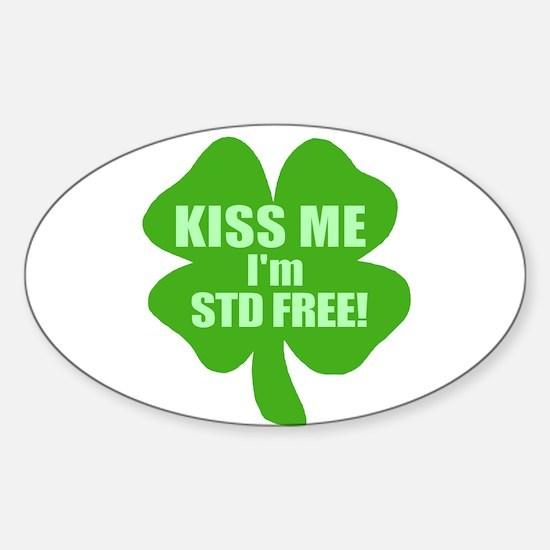 Kiss Me Im STD Free - Funny Irish Oval Decal
