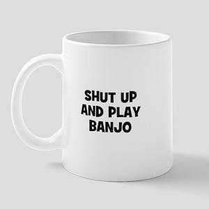 shut up and play Banjo Mug
