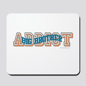 BIG BROTHER ADDICT Mousepad
