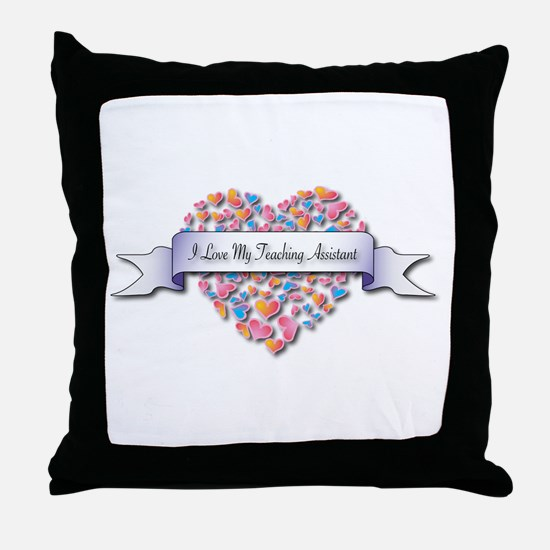 Love My Teaching Assistant Throw Pillow