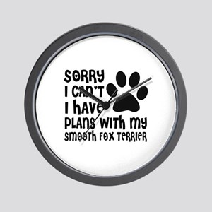 I Have Plans With My Smooth Fox Terrier Wall Clock
