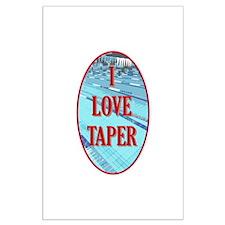 I Love Taper Large Poster