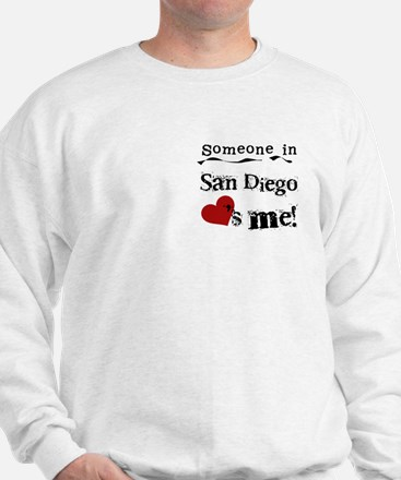 Someone in San Diego Loves Me Sweatshirt