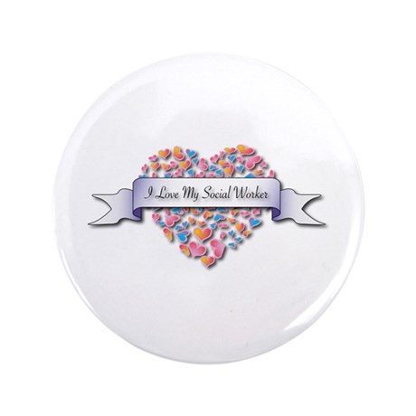 "Love My Social Worker 3.5"" Button"