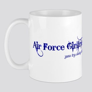 You Try (Air Force Girlfriend Mug