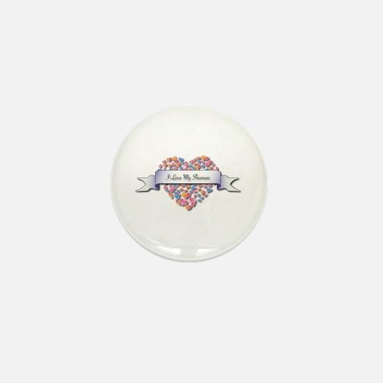 Love My Shaman Mini Button