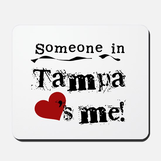Tampa Loves Me Mousepad