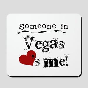 Vegas Loves Me Mousepad