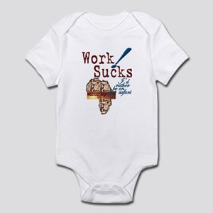 Work Sucks - Infant Bodysuit