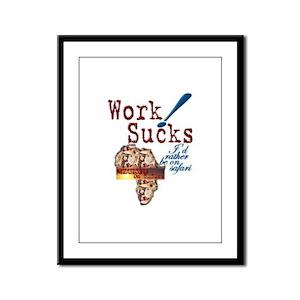 Work Sucks - Framed Panel Print