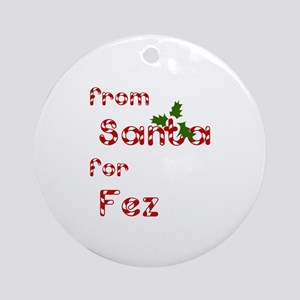 From Santa For Fez Ornament (Round)