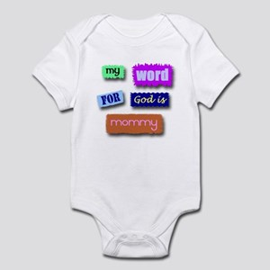 My Word for God is Mommy Infant Bodysuit