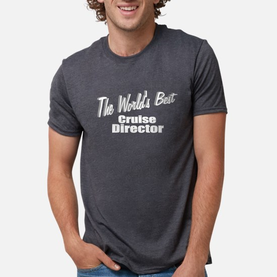 """The World's Best Cruise Director"" T-Shirt"