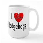 I Love Hedgehogs Large Mug