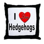 I Love Hedgehogs Throw Pillow