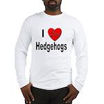 I Love Hedgehogs (Front) Long Sleeve T-Shirt