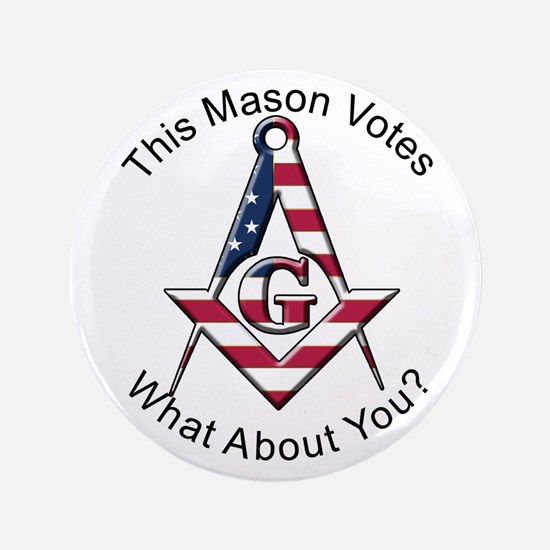 "Masons that vote 3.5"" Button"