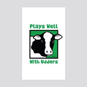 Plays Well With Udders Rectangle Sticker