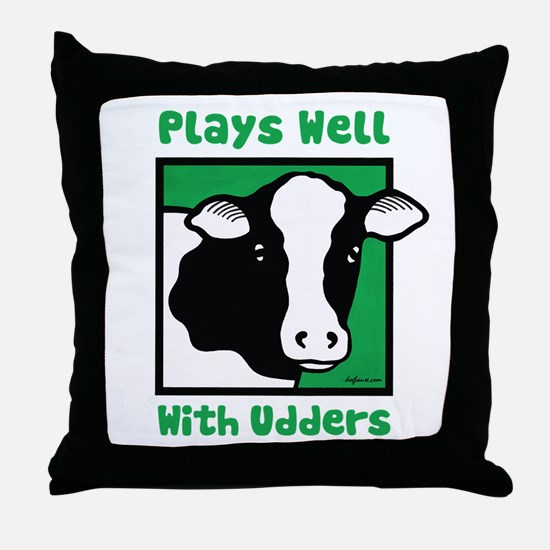 Plays Well With Udders Throw Pillow