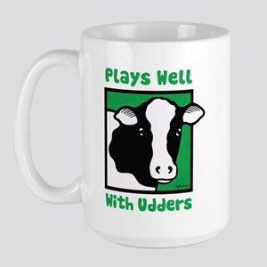Plays Well With Udders Large Mug