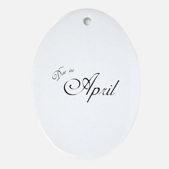 Due In April Formal Script Oval Ornament