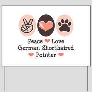 Peace Love G Shorthaired Pointer Yard Sign