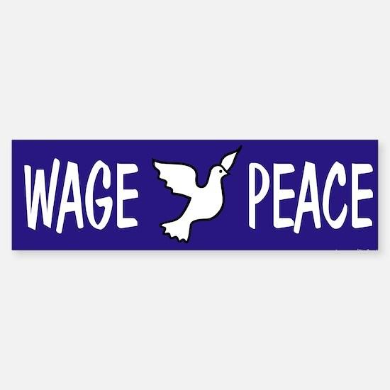 Wage Peace Bumper Bumper Bumper Sticker