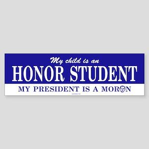 Honor Student / Bush Bumper Sticker