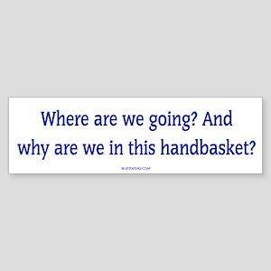 Hell in a Handbasket White Bumper Sticker