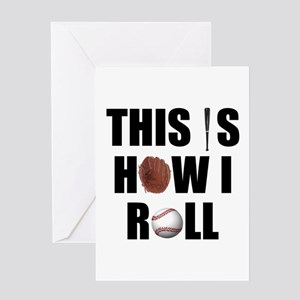 This Is How I Roll Baseball Greeting Card