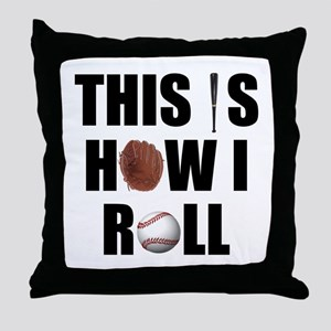 This Is How I Roll Baseball Throw Pillow