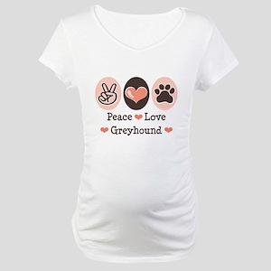 Peace Love Greyhound Maternity T-Shirt