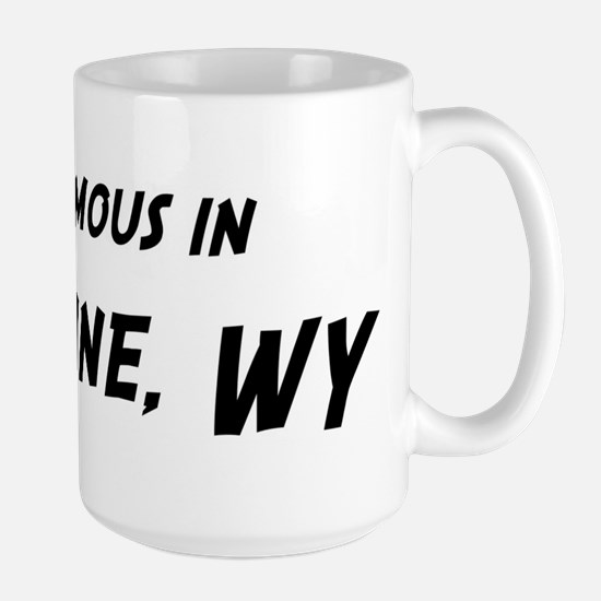Famous in Cheyenne Mugs