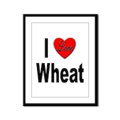 I Love Wheat Framed Panel Print