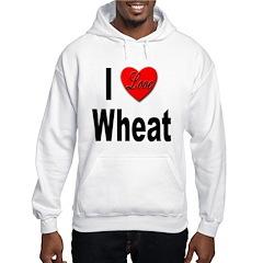 I Love Wheat Hoodie