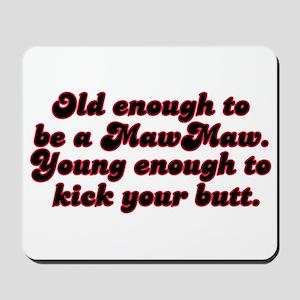 Young Enough MawMaw Mousepad