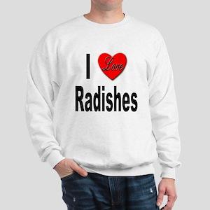 I Love Radishes (Front) Sweatshirt