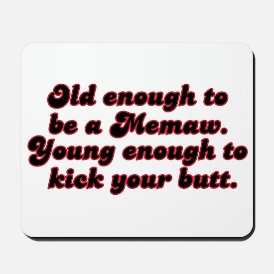 Young Enough Memaw Mousepad