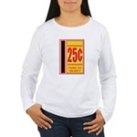 25 Cents To Play Women's Long Sleeve T-Shirt