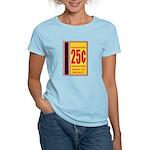 25 Cents To Play Women's Light T-Shirt