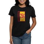 25 Cents To Play Women's Dark T-Shirt