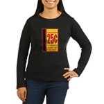 25 Cents To Play Women's Long Sleeve Dark T-Shirt