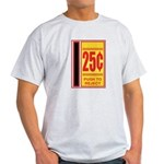 25 Cents To Play Light T-Shirt