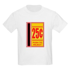 25 Cents To Play T-Shirt